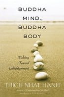Buddha Mind, Buddha Body: Walking Towards Enlightenment