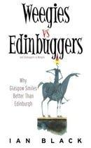 Weegies v Edinbuggers: Why Glasgow Smiles Better than Edinburgh or Why Edinburgh is Slightly Superio