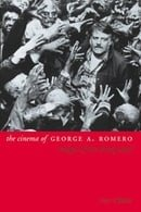 The Cinema of George A.Romero: Knight of the Living Dead