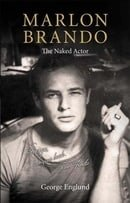 Marlon Brando: The Naked Actor