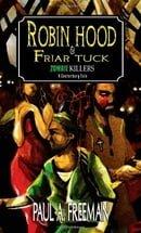 Robin Hood and Friar Tuck: Zombie Killers - A Canterbury Tale