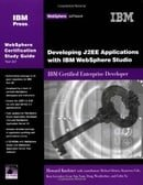 Developing J2EE Applications with WebSphere Studio: IBM Certified Enterprise Developer (Websphere Ce
