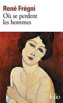 Ou Se Perdent Les Hommes (Folio)