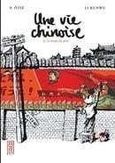 Une vie chinoise, Tome 1 : Le temps du père