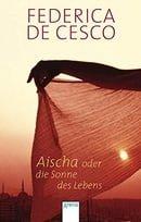Aischa oder Die Sonne des Lebens