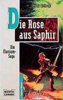 Die Elenium-Saga III. Die Rose aus Saphir.