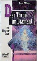Die Elenium-Saga I. Der Thron im Diamant.