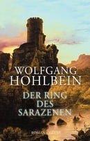 Der Ring des Sarazenen: Roman