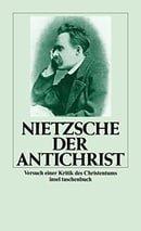 Der Antichrist: Versuch einer Kritik des Christentums