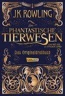 Phantastische Tierwesen und wo sie zu finden sind: Das Originaldrehbuch - German edition of Fantasti