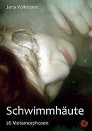 Schwimmhäute: 26 Metamorphosen