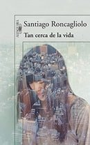 Tan Cerca de la Vida = So Close to Life