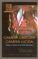 Camera Obscura, Camera Lucida: Essays in Honor of Annette Michelson: Essays in Honour of Annette Mic
