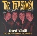 Bird Call 1961-1967: the Twin City Stomp of the Trashmen