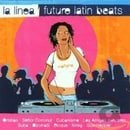 La Linea: Future Latin Beats