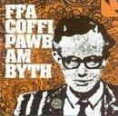 Ffa Coffi Pawb Am Byth
