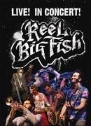 Reel Big Fish Live!  In            Concert!