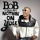 BoB featuring Bruno Mars - Nothin