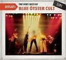 Setlist: The Very Best of Blue Oyster Cult Live