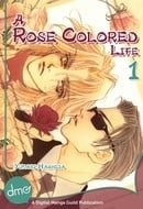 A Rose Colored Life Vol.1 (Yaoi Manga)