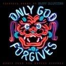 Only God Forgives: Original Motion Picture Soundtrack