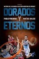 Dorados y eternos: Historia de la gloriosa selección argentina de básquet (Spanish Edition)