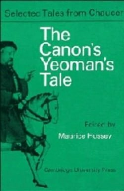 The Canon Yeoman's Prologue and Tale: From the Canterbury Tales by Geoffrey Chaucer (Selected Tales from Chaucer)