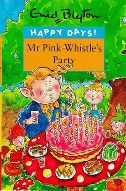 Mr. Pink-Whistle's Party (Happy Days)