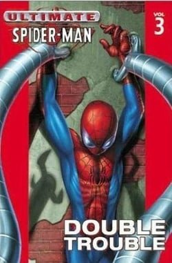 Ultimate Spider-Man Volume 3: Double Trouble: Double Trouble v. 3