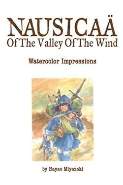 The Art of Nausicaa of the Valley of the Wind: Watercolor Impressions (Studio Ghibli Library)