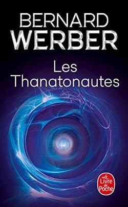 La Trilogie DES Thanatonautes 1/Les Thanatonautes (Le Livre de Poche)