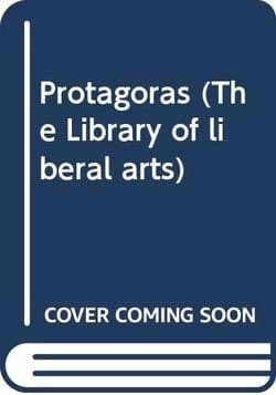 Protagoras (The Library of liberal arts)