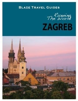 Running The World: Zagreb, Croatia (Blaze Travel Guides)