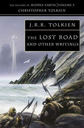 The Lost Road and Other Writings (History of Middle-Earth V )