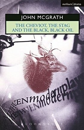 The Cheviot, the Stag and the Black, Black Oil (Methuen Modern Plays)
