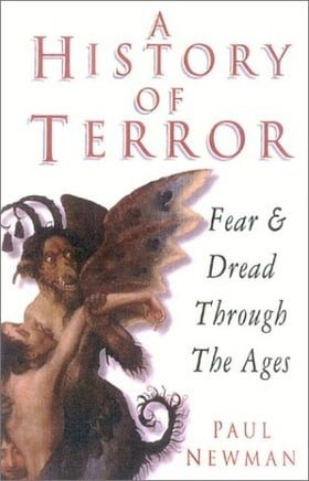 A History of Terror: Fear and Dread Through the Ages