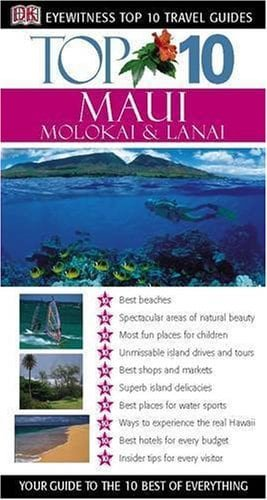 Maui, Molokai & Lanai (DK Eyewitness Top 10 Travel Guide)
