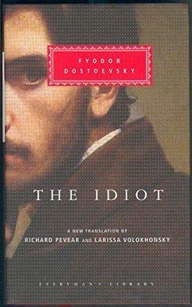 The Idiot (Everyman's Library classics)