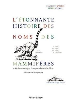 L'étonnante histoire des noms des mammifères. De la musaraigne étrusque à la baleine bleue
