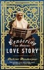 Censoring An Iranian Love Story: A novel