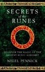 Secrets of the Runes: Discover the Magic of the Ancient Runic Alphabet