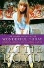 Wonderful Today: The Autobiography of Pattie Boyd