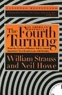 The Fourth Turning: An American Prophecy - What the Cycles of History Tell Us About America