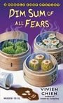 Dim Sum of All Fears (A Noodle Shop Mystery)