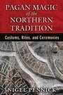 Pagan Magic of the Northern Tradition: Customs, Rites, and Ceremonies
