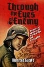 Through the Eyes of the Enemy: Memoirs of a German SS Artillery Man and British POW