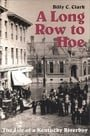 A Long Row to Hoe: The Life of a Kentucky Riverboy
