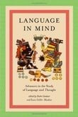 Language in Mind: Advances in the Study of Language and Thought (Bradford Books)