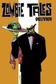 Zombie Tales Vol. 2: Oblivion