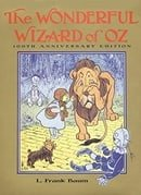 The Wonderful Wizard of Oz: 100th Anniversary Edition (Oz, Book 1)
